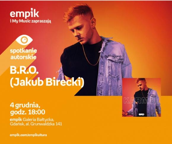 B.R.O – Jakub Birecki | Empik Galeria Bałtycka