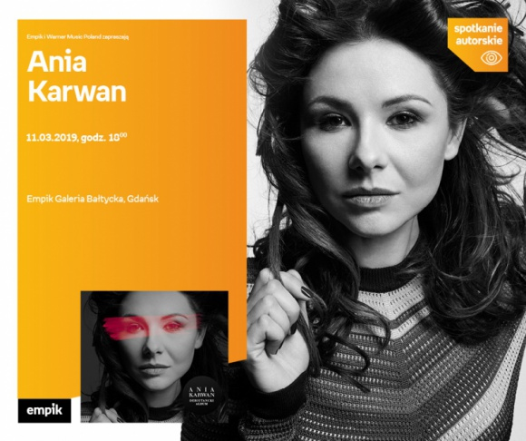 Ania Karwan | Empik Galeria Bałtycka