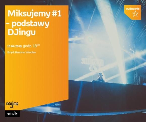 MIKSUJEMY – warsztaty DJ we Wrocławiu