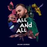 """Julian Lesiński wzrusza w klipie """"All and All"""""""