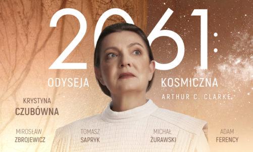 2061: Odyseja kosmiczna, trzecia część kultowej superprodukcji Audioteki. W roli głównej: Krystyna Czubówna